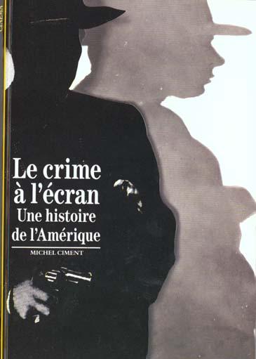 arts - t139 - le crime a l'ecran - une histoire de l'amerique