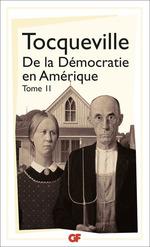 De la démocratie en Amérique (Tome 2)  - Alexis De Tocqueville - Alexis De Tocqueville