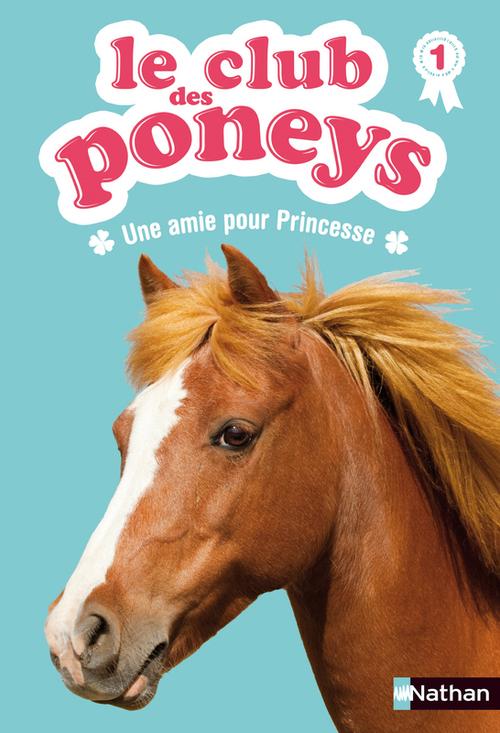 Le club des poneys t.1 ; une amie pour princesse