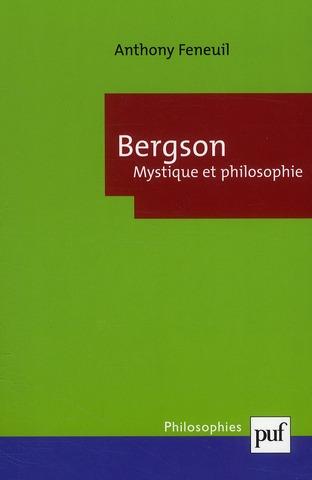 Bergson ; mystique et philosophie