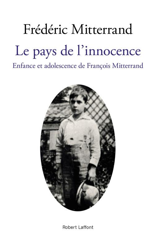 Le pays de l'innocence ; enfance et adolescence de François Mitterand
