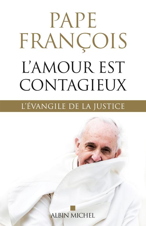 L'amour est contagieux ; l'évangile de la justice