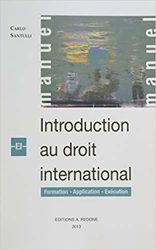 Introduction au droit international ; formation, application, exécution