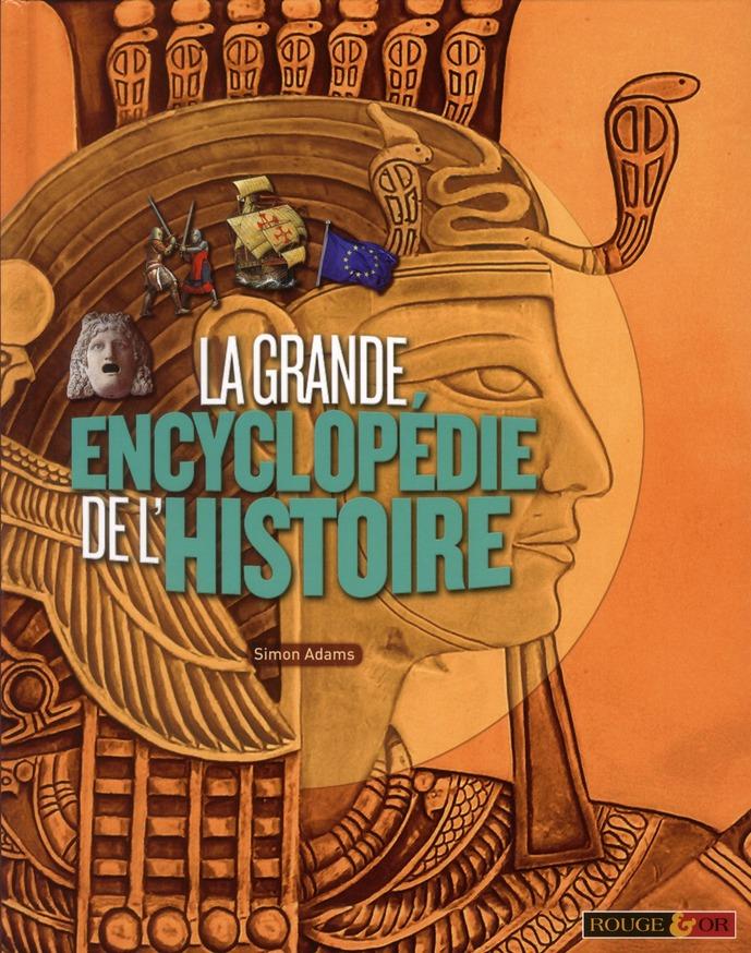 La Grande Encyclopedie De L'Histoire