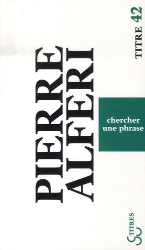 CHERCHER UNE PHRASE