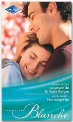 Vente Livre Numérique : La passion du Dr Kayla Morgan - Père malgré lui  - Sharon Archer - Alison Roberts