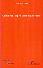 Vente EBooks : Comment l'esprit vient aux savants  - Claude Brezinski