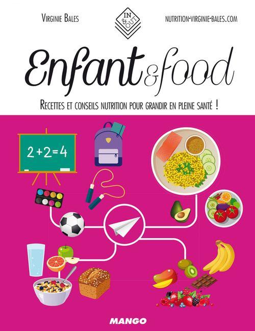 Enfant & food ; recettes et conseils nutrition pour grandir en pleine santé