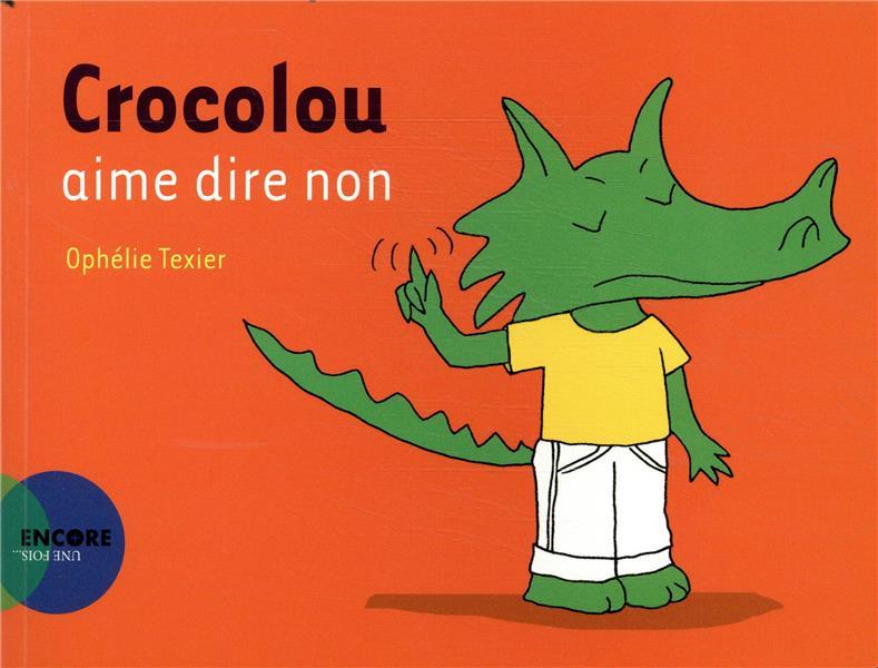Crocolou aime dire non