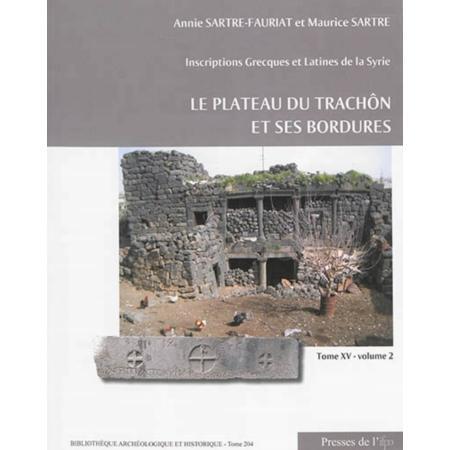 Le plateau du Trachôn et ses bordures ; inscriptions grecques et latines de la syrie