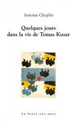 Couverture de Quelques jours dans la vie de tomas kusar