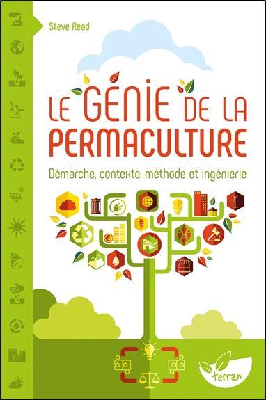 Le génie de la permaculture ; démarche, contexte, méthode et ingénierie