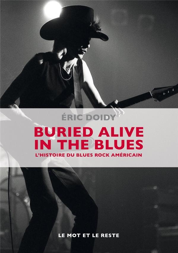 buried alive in the blues ; une histoire du blues rock américain