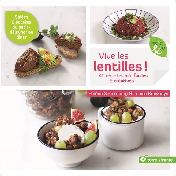 Vive les lentilles ! 40 recettes bio, faciles & créatives