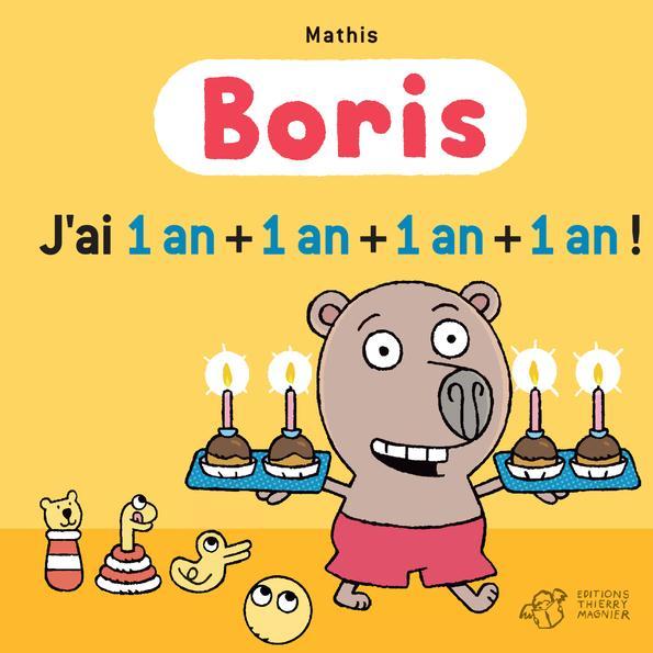 Boris, j'ai un an + un an + un an + un an