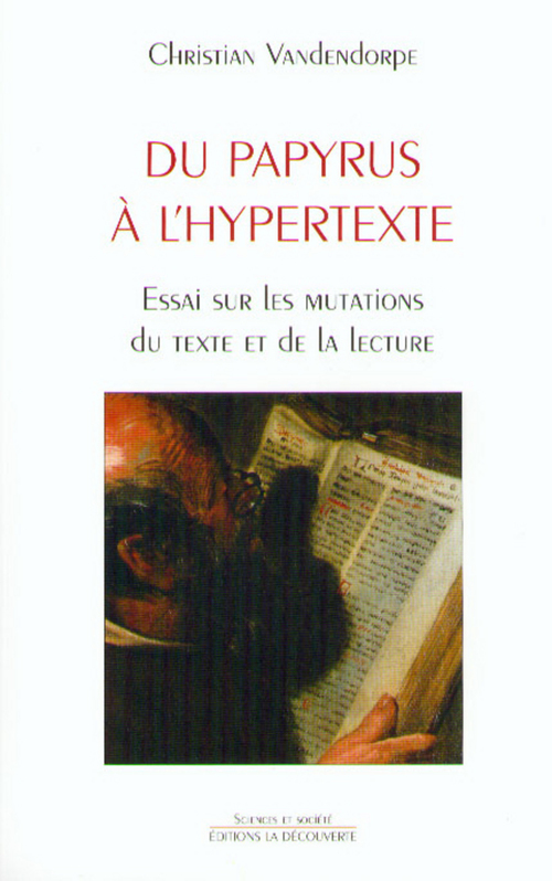 Du papyrus a l'hypertexte essai sur les mutations du texte et de la lecture