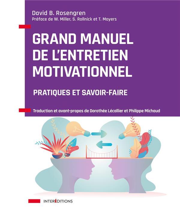 Grand manuel de l'entretien motivationnel ; pratiques et savoir-faire