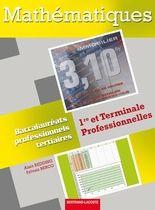 Mathematiques ; 1ere/Terminale Professionnelles ; Bac Pro Tertiaires ; Manuel De L'Eleve