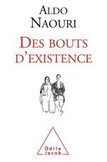 Vente Livre Numérique : Des bouts d'existence  - Aldo Naouri