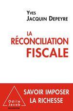 La Réconciliation fiscale  - Yves Jacquin-Depeyre