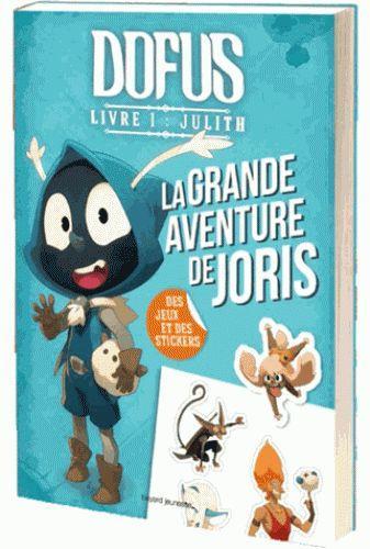 Dofus ; livre 1 ; Judith ; la grande aventure de Joris ; des jeux et des stickers
