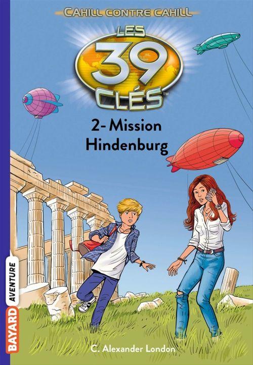 Les 39 clés - Cahill contre Cahill T.2 ; mission Hindenburg