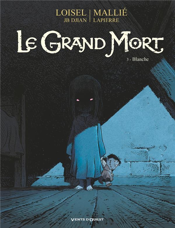 LE GRAND MORT T.3  -  BLANCHE LOISEL+DJIAN+MALLIE