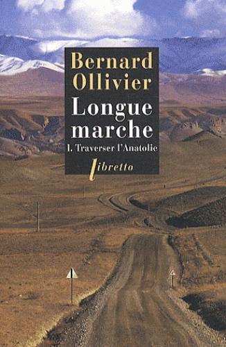 Longue marche t.1 ; traverser l'Anatolie