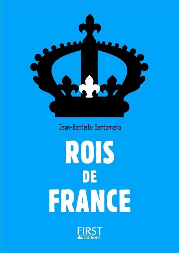 SANTAMARIA, JEAN-BAPTISTE - ROIS DE FRANCE (3E EDITION)