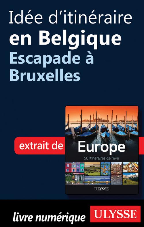 Idée d'itinéraire en Belgique ; escapade à Bruxelles