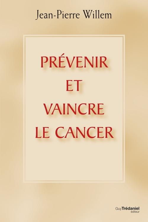 prevenir et vaincre la cancer (2e édition)