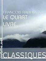 Le Quart Livre  - Francois Rabelais