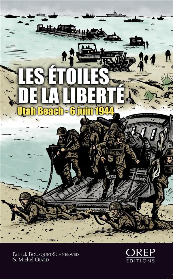 Les étoiles de la liberté ; Utah Beach, 6 juin 1944