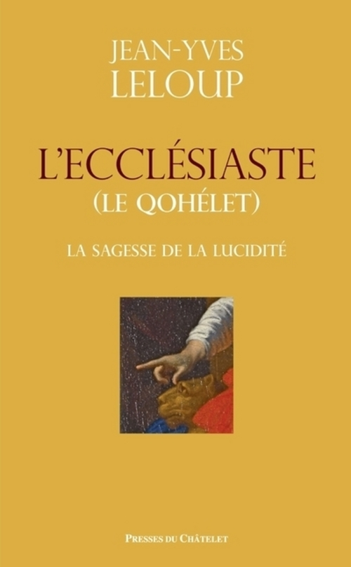 L'ecclésiaste (qohelet) ; la sagesse de la lucidité