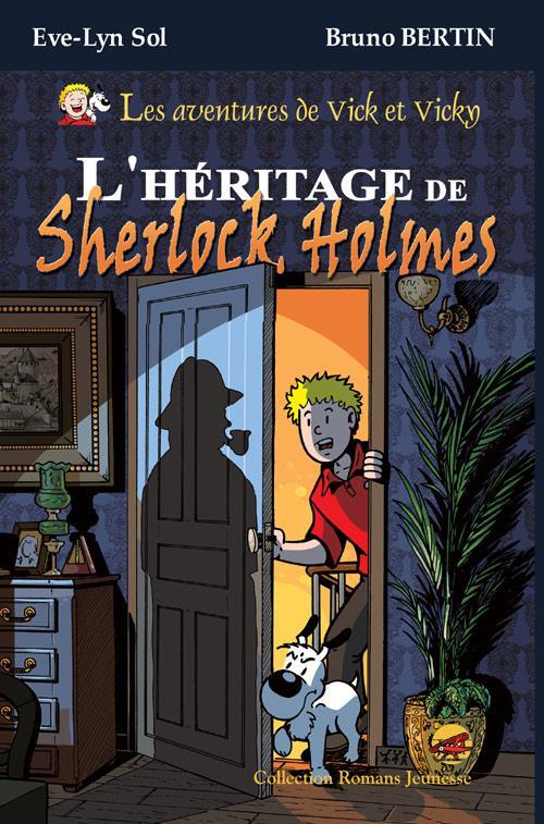 Les aventures de Vick et Vicky ; l'héritage de Sherlock Holmes