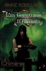 Vente Livre Numérique : Les Chevaliers d'Antarès 04 : Chimères  - Anne Robillard