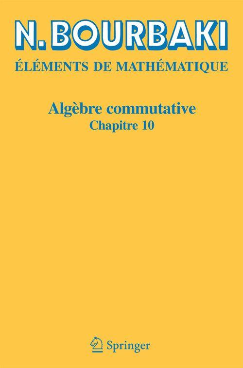 éléments de mathématique ; algèbre commutative, chapitre 10