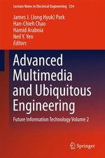 Advanced Multimedia and Ubiquitous Engineering  - Neil Y. Yen - James J. (Jong Hyuk) Park - Hamid Arabnia - Han-Chieh Chao