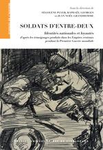 Vente EBooks : Soldats d'entre-deux - identites nationales et loyautes d'apres les temoignages produits dans les em  - Jean-Noël Grandhomme - Raphaël Georges - Ségolène Plyer