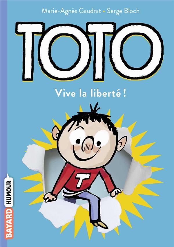 Toto  t.1 ; vive la liberté !