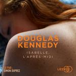 Vente AudioBook : Isabelle, l'après-midi  - Douglas Kennedy