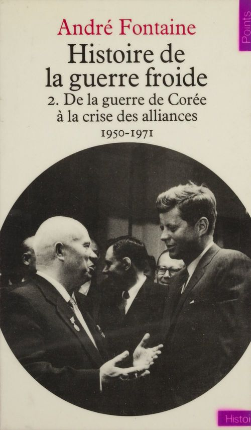 Histoire de la guerre froide (2). De la guerre de Corée à la crise des alliances, 1950-1971