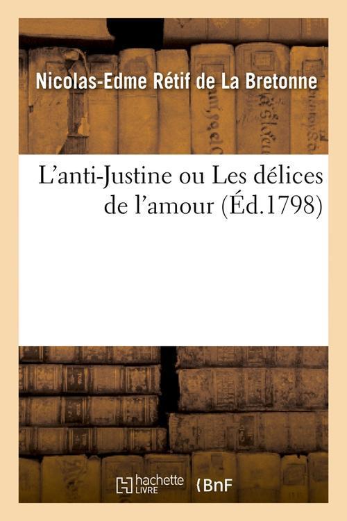 L'anti-justine ou les delices de l'amour , (ed.1798)