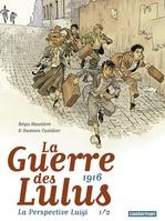Vente Livre Numérique : La guerre des lulus t.1 ; 1916 la perspective Luigi  - Régis Hautière - Damien Cuvillier