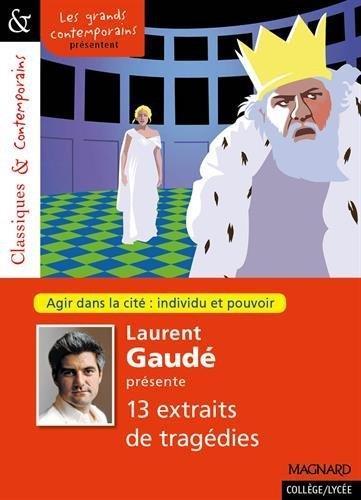 Laurent Gaudé présente 13 extraits de tragédies ;