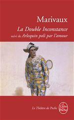 la double inconstance ; Arlequin poli par l'amour