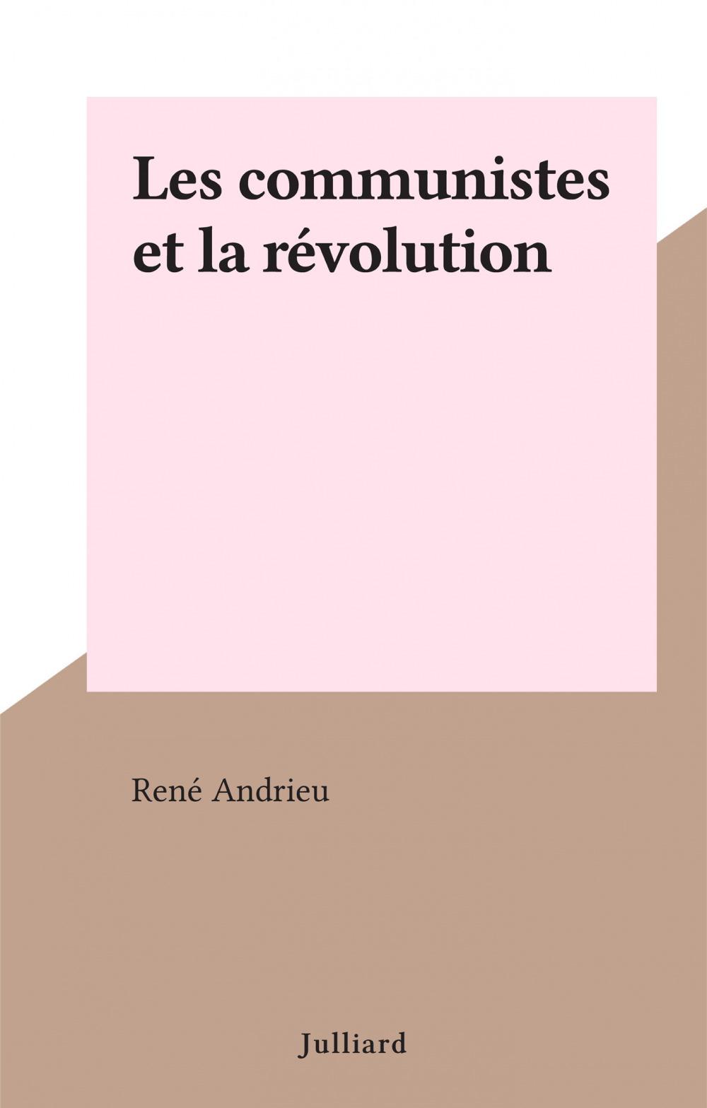 Les communistes et la révolution
