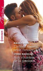 Vente Livre Numérique : L'amour comme seule victoire - Aux couleurs de la passion  - Lynne Marshall - Maisey Yates