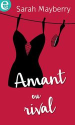 Amant ou rival  - Sarah Mayberry