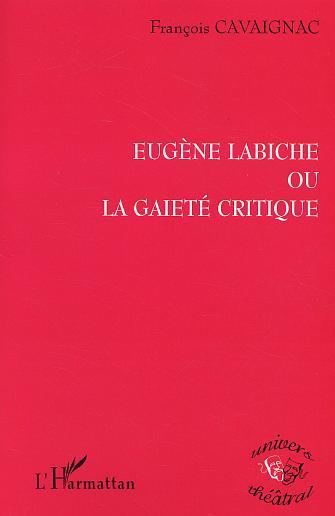 Eugene labiche ou la gaiete critique